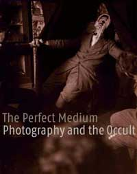 The Perfect Medium: Photography and the Occult